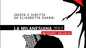 """La Milanesiana 2017 - Cinema Literature Music Science Art Philosophy and Theater-conceived and directed by Elisabetta Sgarbi"""